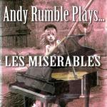 Andy Rumble- Andy Rumble Plays Les Miserables