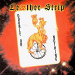 Leaether Strip- Double Or Nothing - Double album