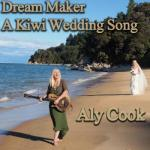 Aly Cook- Dream Maker - Kiwi Wedding Song