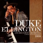 Duke Ellington- Duke Ellington And His Famous Orchestra: Cotton Club Anthology - Double album