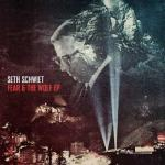 Seth Schwiet- Fear And The Wolf Ep