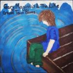 Gary Maginnis And The Like- Ghost Town Blues