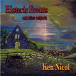 Ken Nicol- Historic Events And Other Subjects