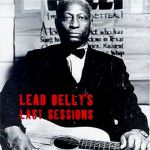Leadbelly- Lead Belly's Last Sessions - 4Cd