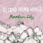 Second Hand Wings- Mountain City