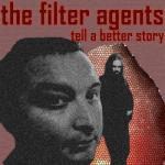 The Filter Agents- Tell A Better Story