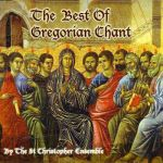 The St. Christopher Ensemble- The Best Of Gregorian Chant - Triple album