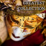 London Festival Orchestra- The Greatest Opera Collection