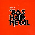 Bang Tango- This Is '80s Hair Metal - Triple album