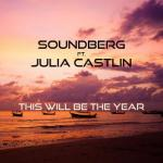 Soundberg Feat. Julia Castlin- This Will Be The Year