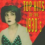 Al Bowlly,harry Tobias- Top Hits Of The 1930s - Box