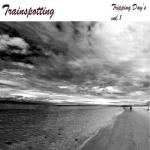 Trainspotting Feat. Powlat- Tripping Day's Vol.1