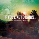 If You Like To Dance- We Do Things Differently Here